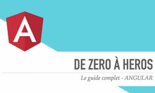Angular – Le Guide Complet